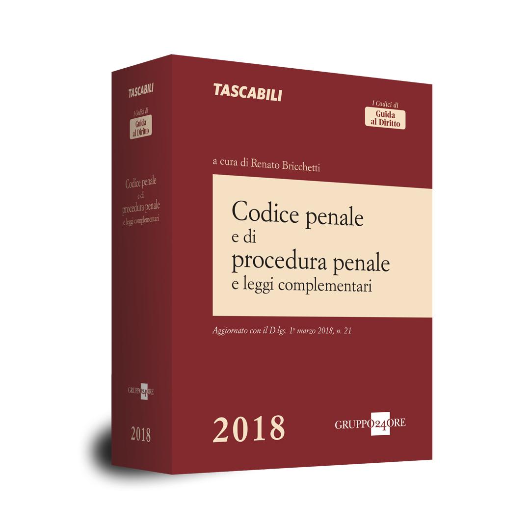 CODICE PENALE E DI PROCEDURA PENALE E LEGGI COMPLEMENTARI 2018