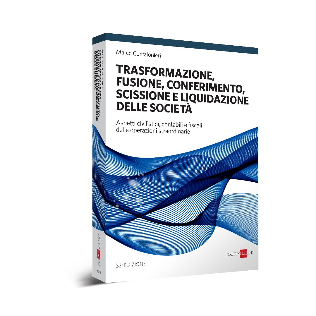 Trasformazione, fusione, conferimento, scissione e liquidazione delle società 2018